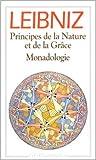 Principes de la Nature et de la Grâce.Monadologie - Et autres textes,1703-1716 de Gottfried-Wilhelm Leibniz ( 4 janvier 1999 ) - Flammarion (4 janvier 1999)