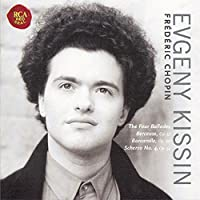Chopin: The Four Ballades, Berceuse, Barcarolle, Scherzo No. 4 by Evgeny Kissin (1999-05-18)