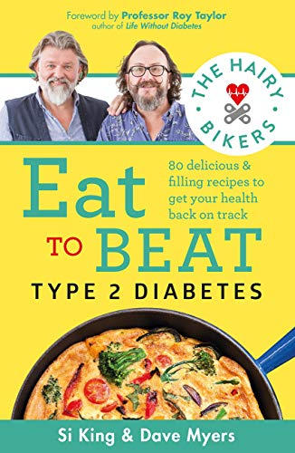 The Hairy Bikers Eat to Beat Type 2 Diabetes: 80 delicious & filling recipes to get your health back on track (English Edition)