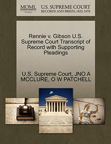 Rennie V. Gibson U.S. Supreme Court Transcript of Record with Supporting Pleadings