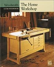 The Home Workshop (Woodsmith: Custom Woodworking)