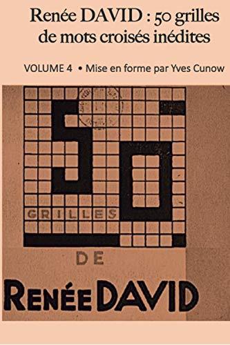 Renée DAVID : 50 grilles de mots croisés. Volume 4