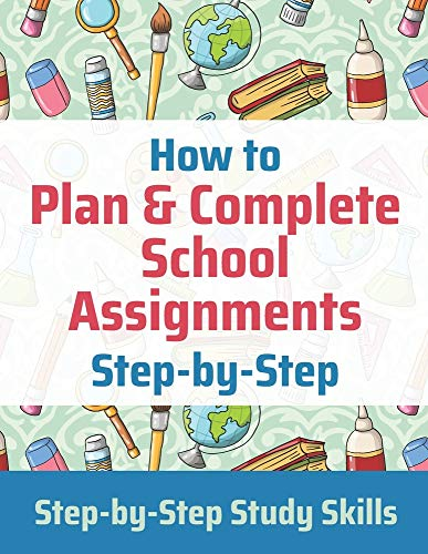 Compare Textbook Prices for How to Plan & Complete School Assignments: Step-by-Step Study Skills  ISBN 9798580598161 by Matthews, Jay