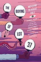 The Buying of Lot 37: Welcome to Night Vale Episodes, Vol. 3 (Welcome to Night Vale Episodes, 3)