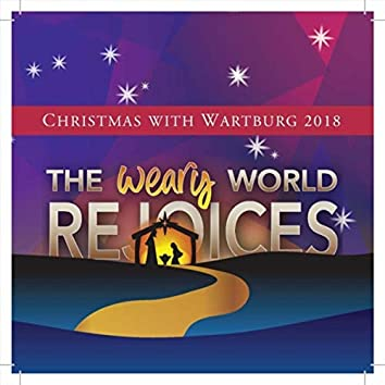 The Weary World Rejoices: Christmas with Wartburg 2018