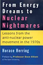 From Energy Dreams to Nuclear Nightmares: Lessons from the Anti-nuclear Power Movement in the 1970s