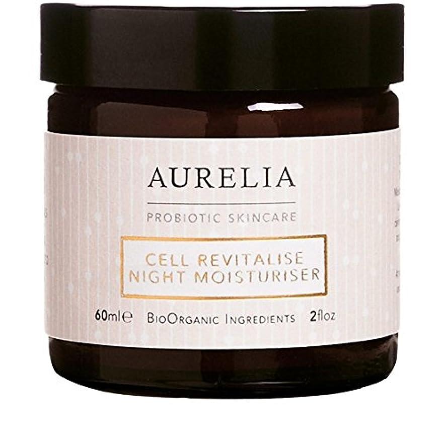 挑発する叱る柔和[Aurelia Probiotic Skincare ] アウレリアプロバイオティクススキンケア細胞は、夜の保湿60ミリリットルを活性化 - Aurelia Probiotic Skincare Cell Revitalise Night Moisturiser 60ml [並行輸入品]