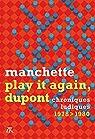 Play it again, Dupont: Chroniques ludiques 1978-1980 par Manchette