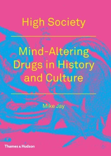 High Society: Mind-Altering Drugs in History and Culture (English Edition)