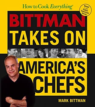 Hardcover How to Cook Everything: Bittman Takes on America's Chefs Book