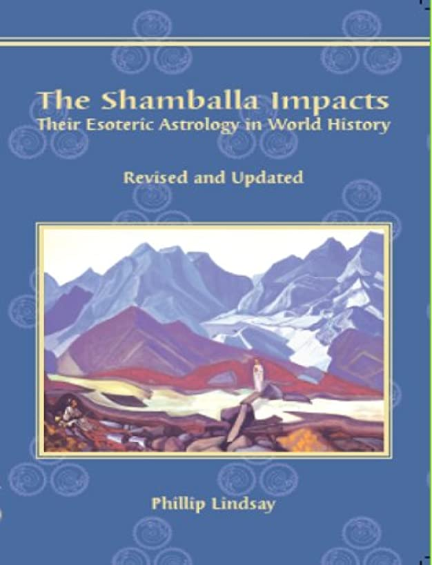 The Shamballa Impacts: Their Esoteric Astrology in World History