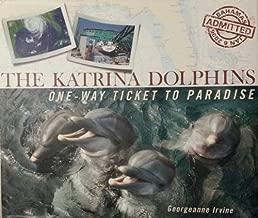 The Katrina Dolphins One-Way Ticket to Paradise