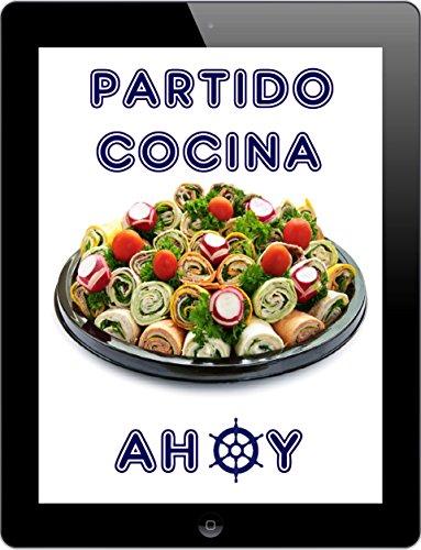Partido Cocina Ahoy: Los 1000 mejores recetas para celebrar