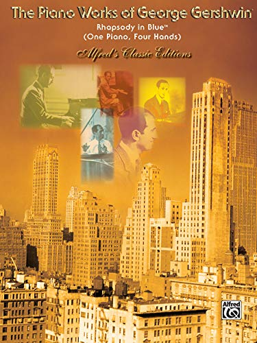 Rhapsody in Blue (One Piano, Four Hands): The Piano Works of George Gershwin: Sheet (Alfred's Classic Editions)