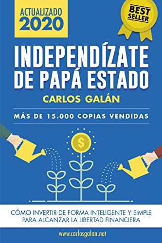Independízate de Papá Estado: Inversión inteligente y simple para ...