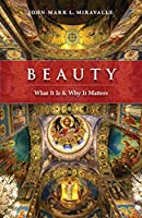 Beauty: What It Is and Why It Matters