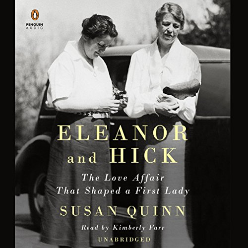 Eleanor and Hick     The Love Affair That Shaped a First Lady              De :                                                                                                                                 Susan Quinn                               Lu par :                                                                                                                                 Kimberly Farr                      Durée : 13 h et 45 min     Pas de notations     Global 0,0