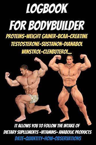 Logbook for bodybuilder-anabolic logbook-fitness journal-bodybuilder cookbook- gifts for bodybuilders: whey protein powder-Weight Gainer-bcaas amino acids-testosterone-anabolic steroids-muscle milk