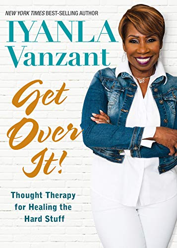 Get Over It!: Thought Therapy for Healing the Hard Stuff (English Edition)