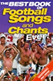 The Best Book of Football Songs and Chants Ever!