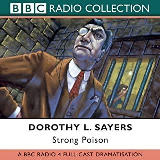 Strong Poison: Starring Ian Carmichael, Peter Jones & Joan Hickson (BBC Radio Collection) by Sayers, Dorothy L. [05 May 2003]