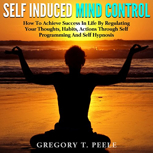Self Induced Mind Control audiobook cover art