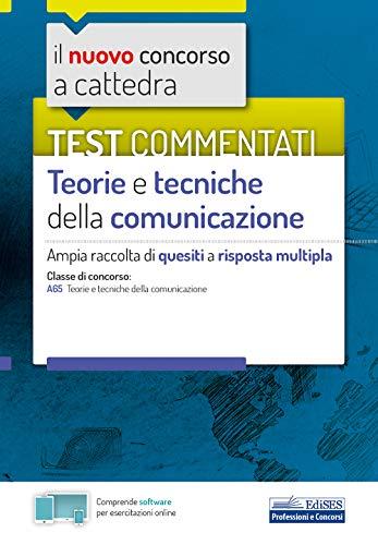 Test commentati Teorie e tecniche della comunicazione: Ampia raccolta di quesiti a risposta multipla