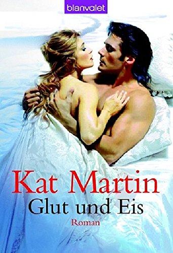 Glut und Eis: Roman