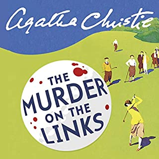 Murder on the links                   By:                                                                                                                                 Agatha Christie                               Narrated by:                                                                                                                                 Hugh Fraser                      Length: 5 hrs and 59 mins     132 ratings     Overall 4.5
