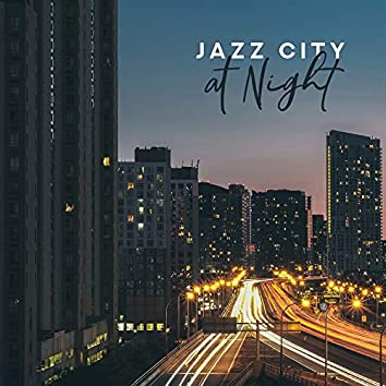 Jazz City at Night: 2019 Instrumental Smooth Jazz Compilation, Guitar, Piano, Sax Vintage Melodies