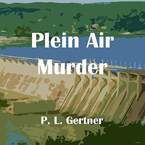 Plein Air Murder Audiobook By P. L. Gertner cover art