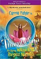 Faerie Tale Theatre: Thumbelina [DVD]