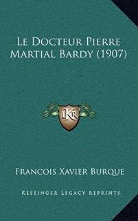 Le Docteur Pierre Martial Bardy (1907)
