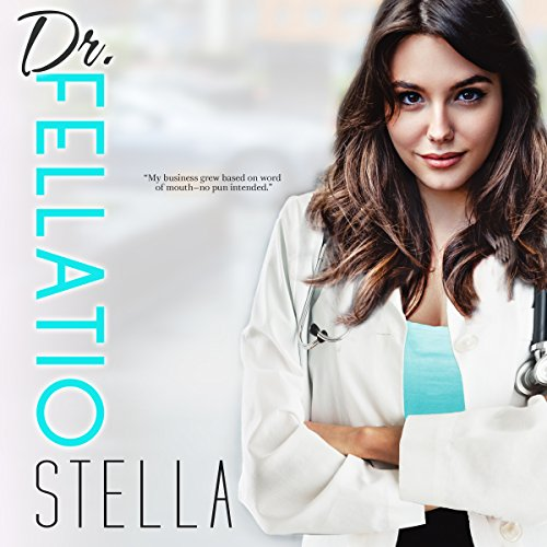 Dr. Fellatio audiobook cover art