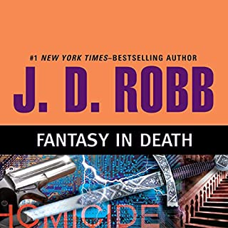 Fantasy in Death     In Death, Book 30              Written by:                                                                                                                                 J. D. Robb                               Narrated by:                                                                                                                                 Susan Ericksen                      Length: 12 hrs and 50 mins     4 ratings     Overall 4.8