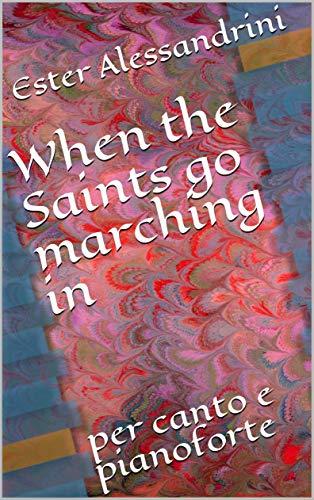 When the Saints go marching in: per canto e pianoforte (Italian Edition)