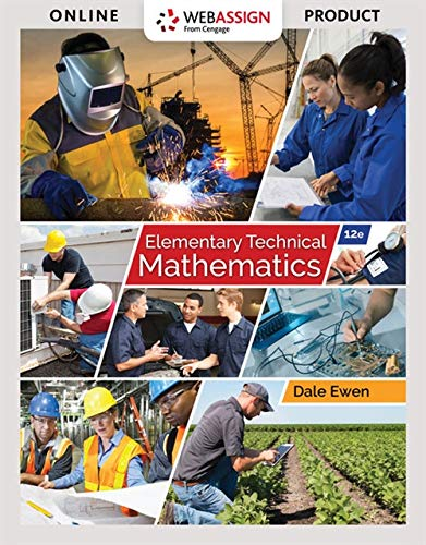 Compare Textbook Prices for Elementary Technical Mathematics, 12th 12 Edition ISBN 9781337630580 by Ewen, Dale