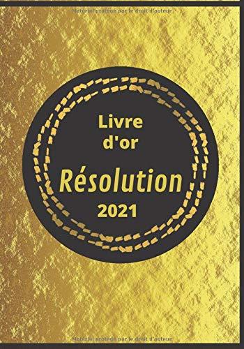 Livre d'or résolution 2021: à compléter/carnet couleur/cadeau fêtes/cadeau original/cadeau vœux nouvel an/format 7x10/100 pages