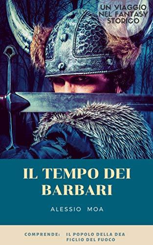 Il tempo dei barbari: un viaggio nel fantasy storico