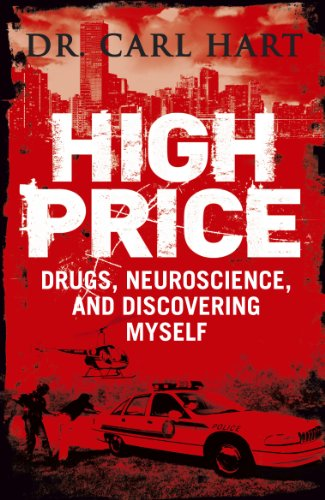 High Price: Drugs, Neuroscience, and Discovering Myself (English Edition)