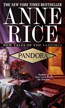Pandora (New Tales of the Vampires Book 1) by [Anne Rice]