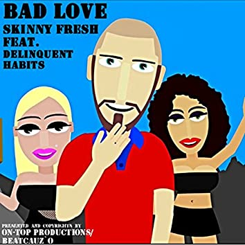 Bad Love (feat. Delinquent Habits)