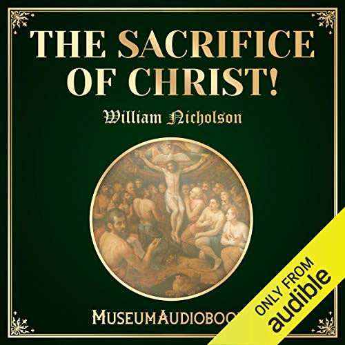 The Sacrifice of Christ! cover art