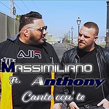 Canto cu' tte (feat. Anthony)