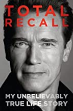 total recall my unbelievably true life story hardcover