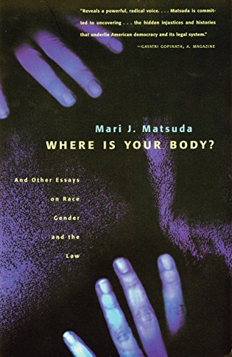 Compare Textbook Prices for Where Is Your Body?: And Other Essays on Race, Gender, and the Law  ISBN 0046442067812 by Matsuda, Mari J.