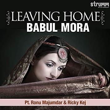 Leaving Home (Babul Mora)