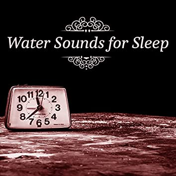 Water Sounds for Sleep – Ambient Music for Better Sleep, Sleep Music Lullaby, Soothing New Age Sounds