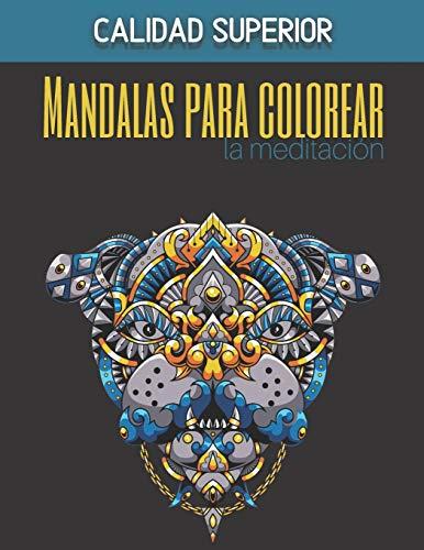 Mandalas para colorear la meditación - Calidad superior: Magníficos mandalas para los apasionados | Libro para colorear Adultos y niños Antiestrés y ... paisajes, frutas, verduras | Regalo ideal