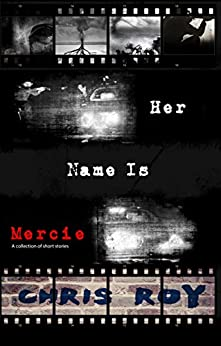 Her Name Is Mercie by [Chris Roy, Craig Douglas]